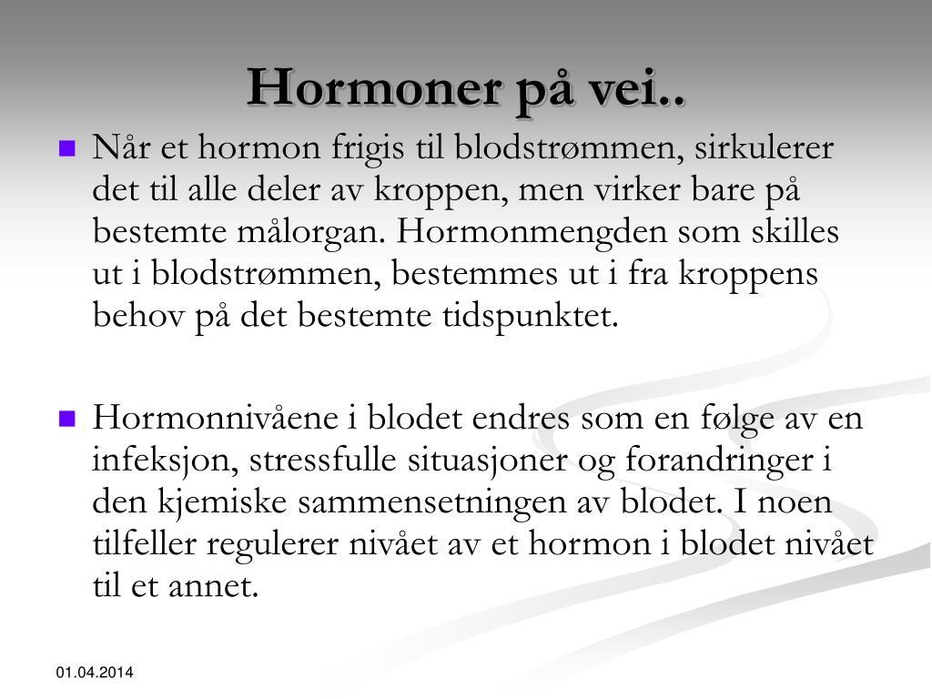 Hormoner på vei..
