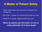 a matter of patient safety5