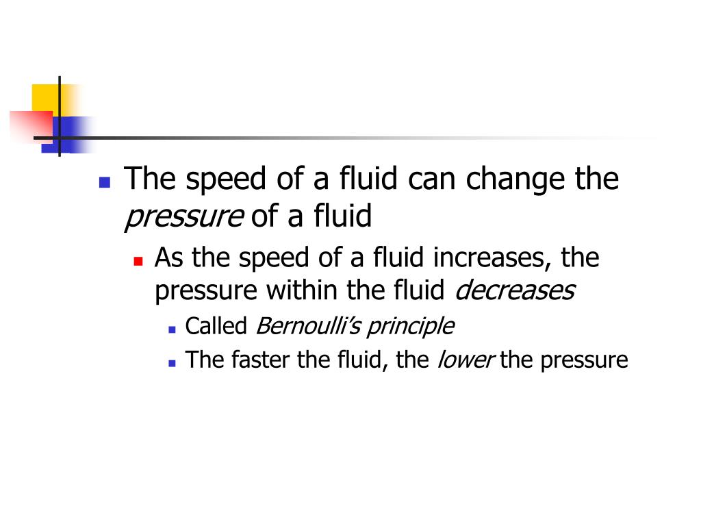 The speed of a fluid can change the