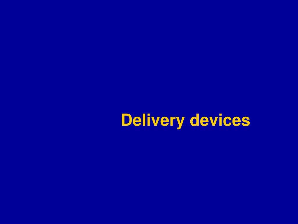 Delivery devices