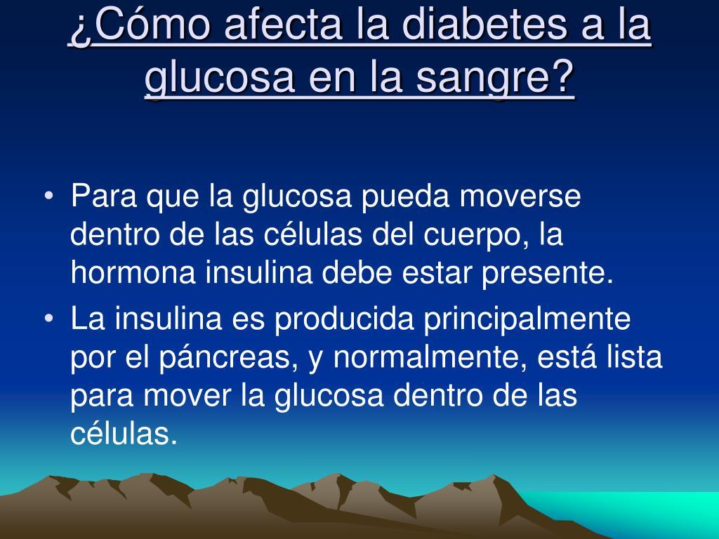 ¿Cómo afecta la diabetes a la glucosa en la sangre?