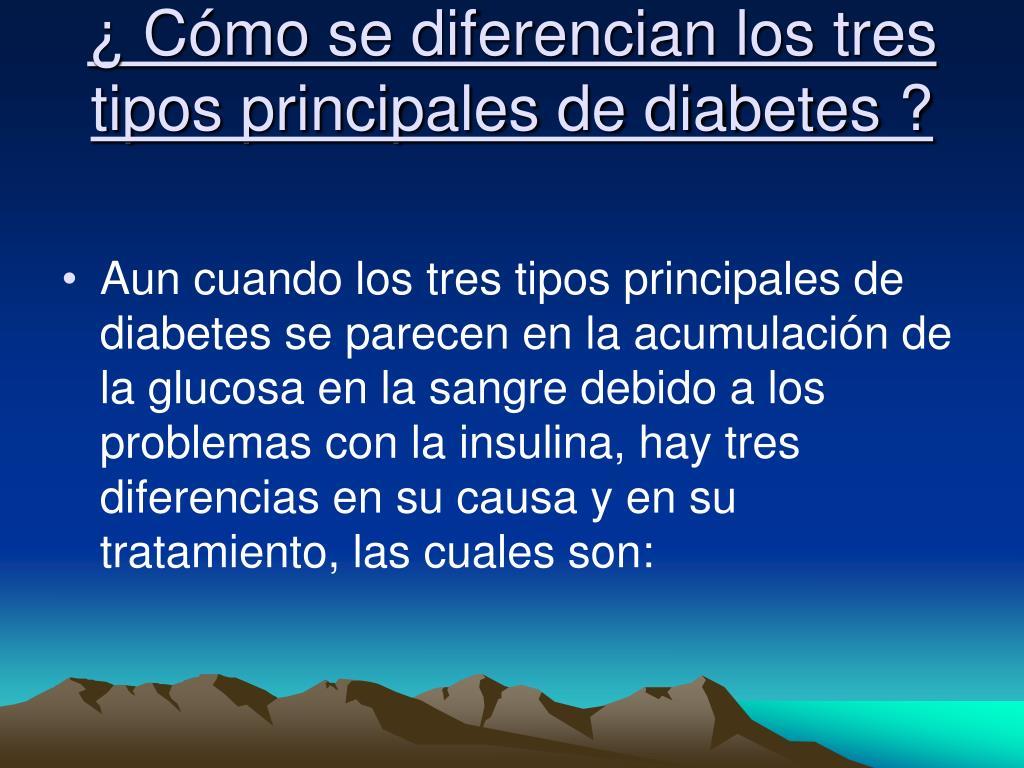 ¿ Cómo se diferencian los tres tipos principales de diabetes ?