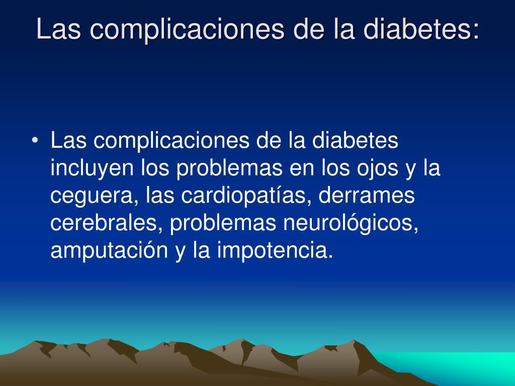 Las complicaciones de la diabetes:
