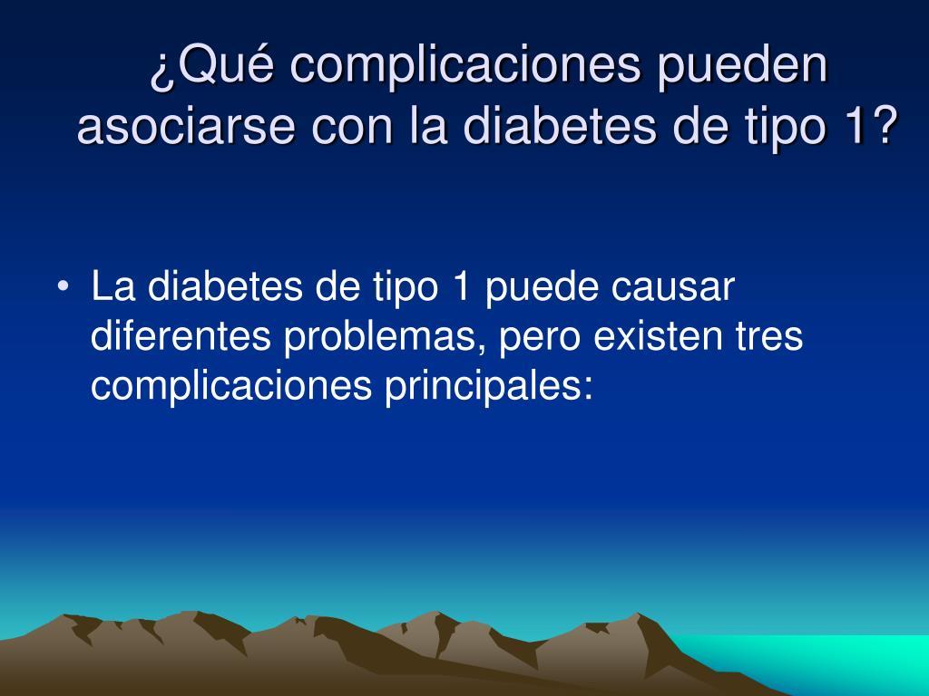 ¿Qué complicaciones pueden asociarse con la diabetes de tipo 1?