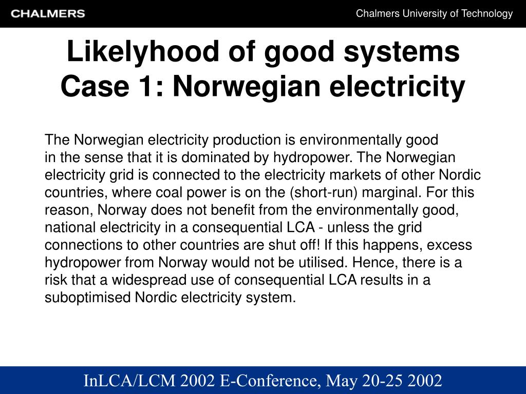 Likelyhood of good systems Case 1: Norwegian electricity