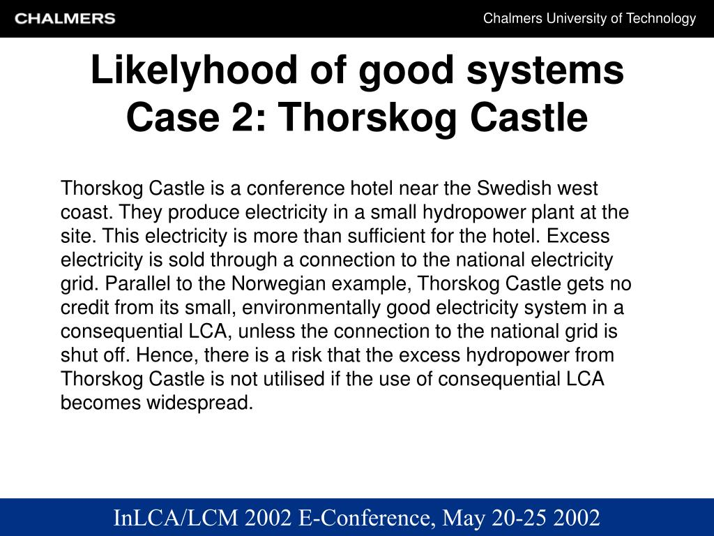 Likelyhood of good systems Case 2: Thorskog Castle