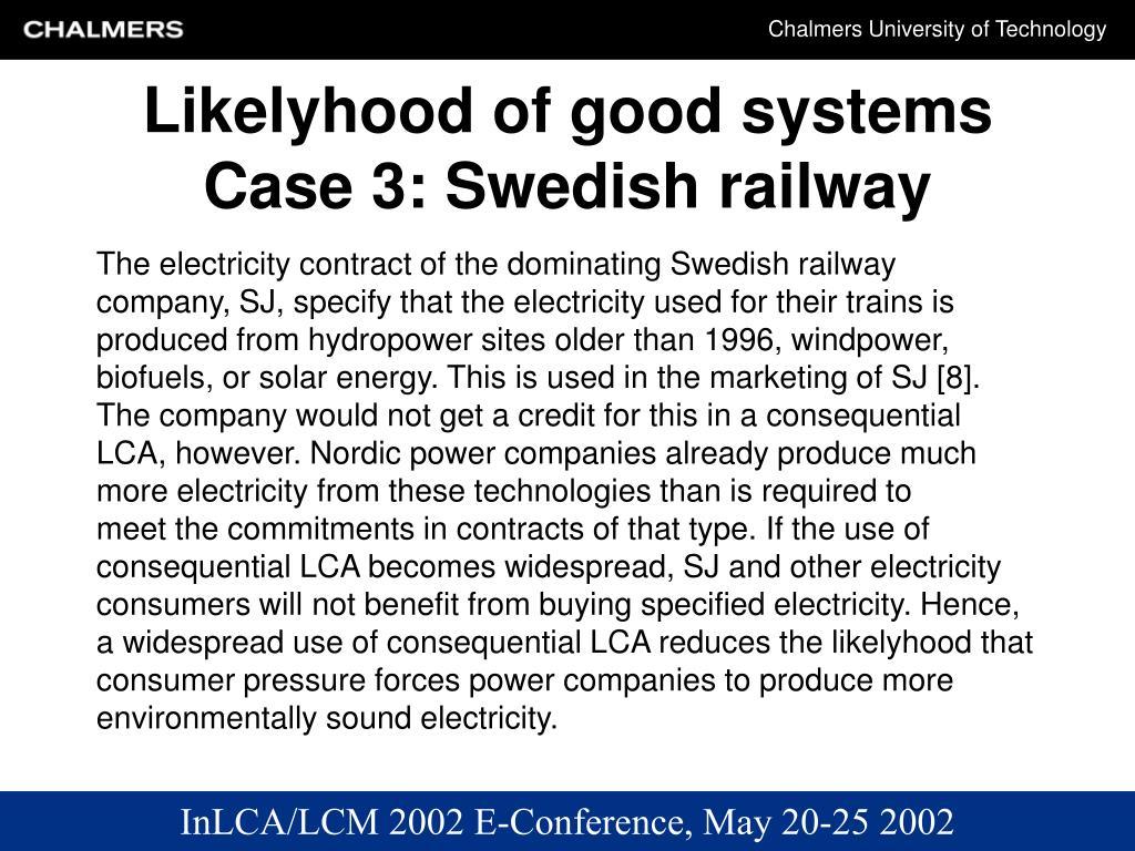 Likelyhood of good systems Case 3: Swedish railway