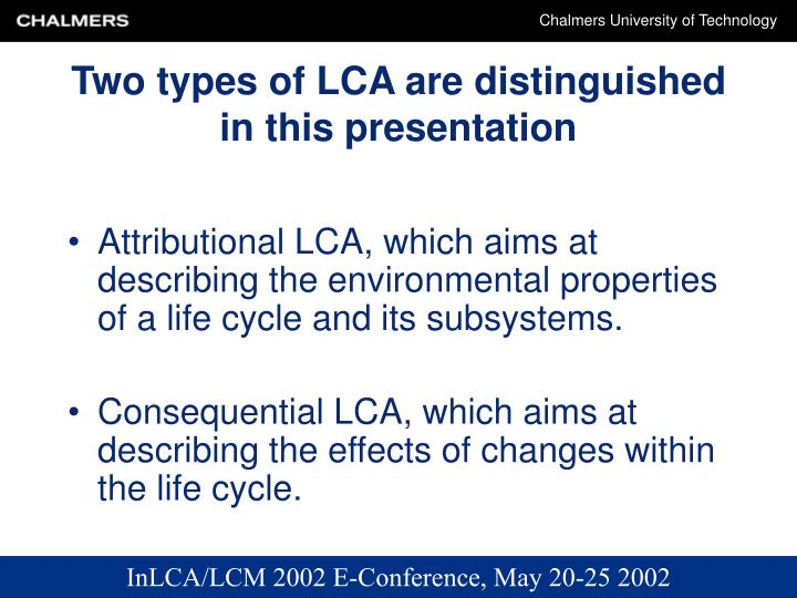 Two types of lca are distinguished in this presentation