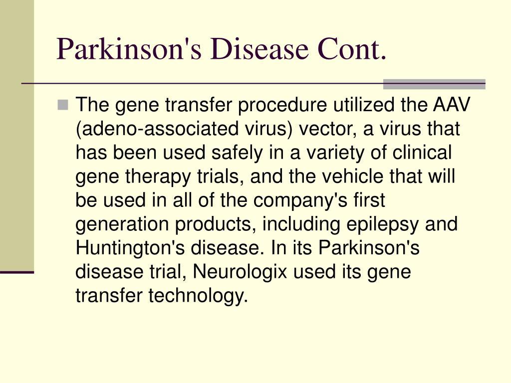 Parkinson's Disease Cont.