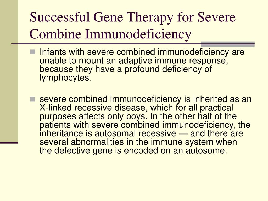 Successful Gene Therapy for Severe Combine Immunodeficiency