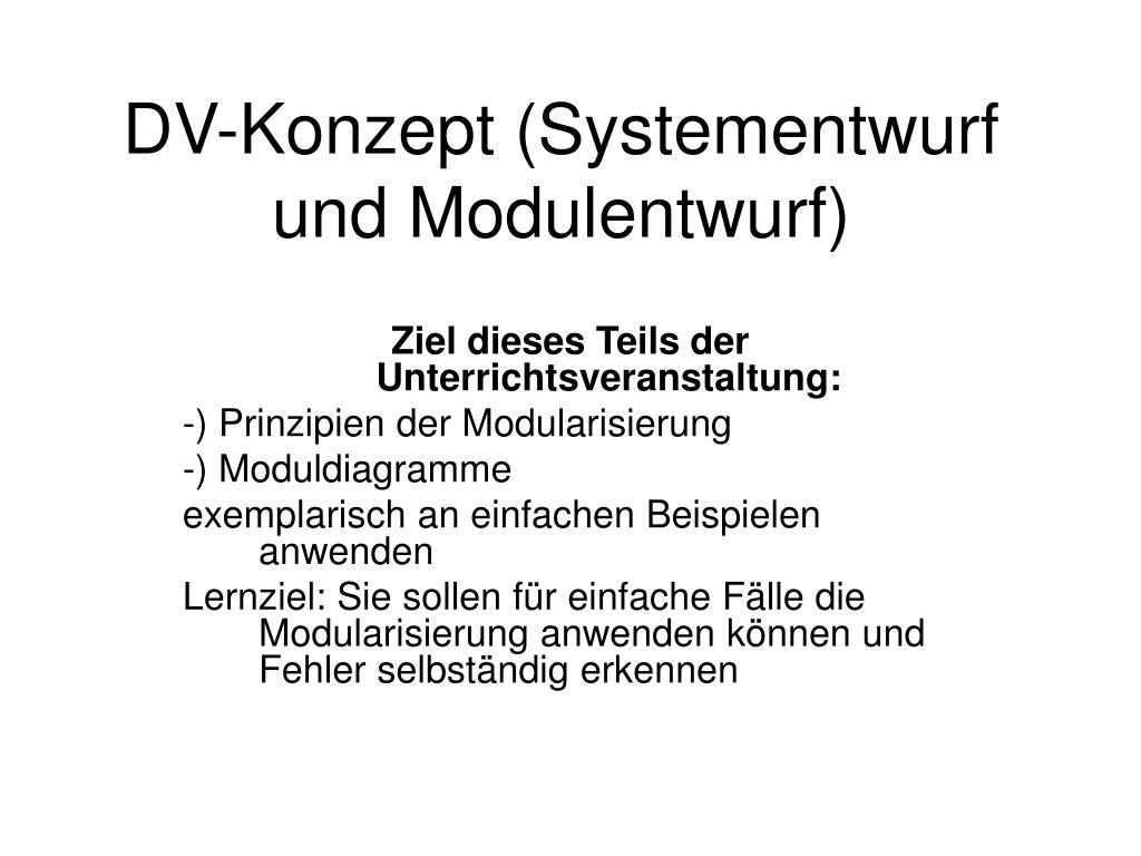 DV-Konzept (Systementwurf und Modulentwurf)