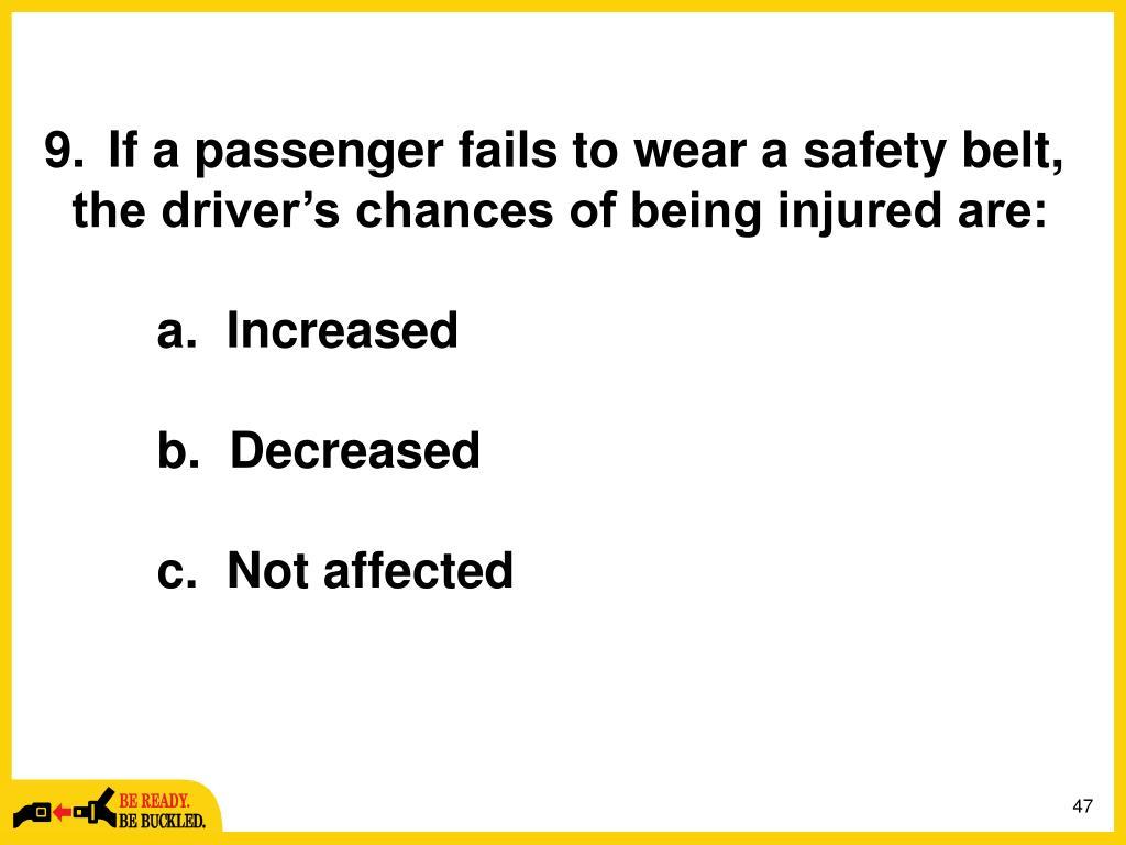 9.If a passenger fails to wear a safety belt,