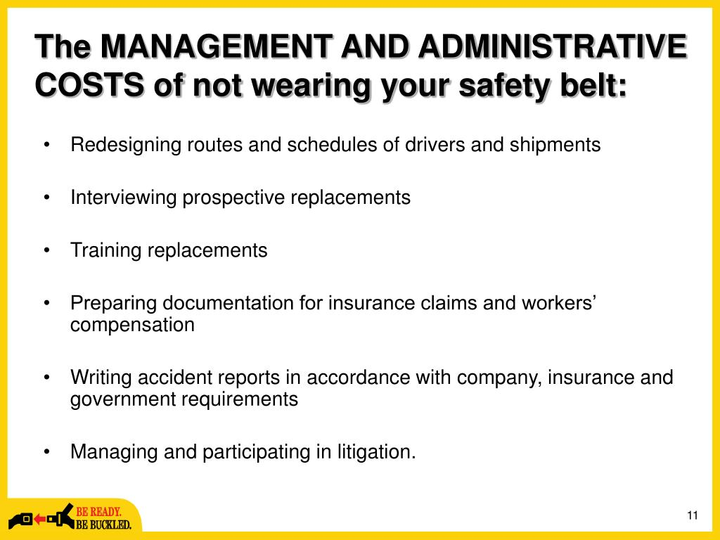 The MANAGEMENT AND ADMINISTRATIVE COSTS of not wearing your safety belt: