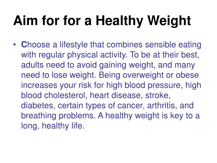 Aim for for a healthy weight