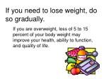 if you need to lose weight do so gradually