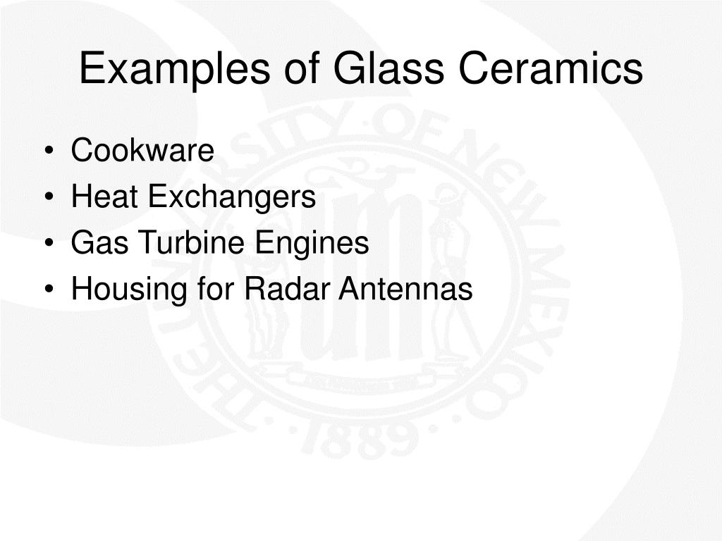 Examples of Glass Ceramics