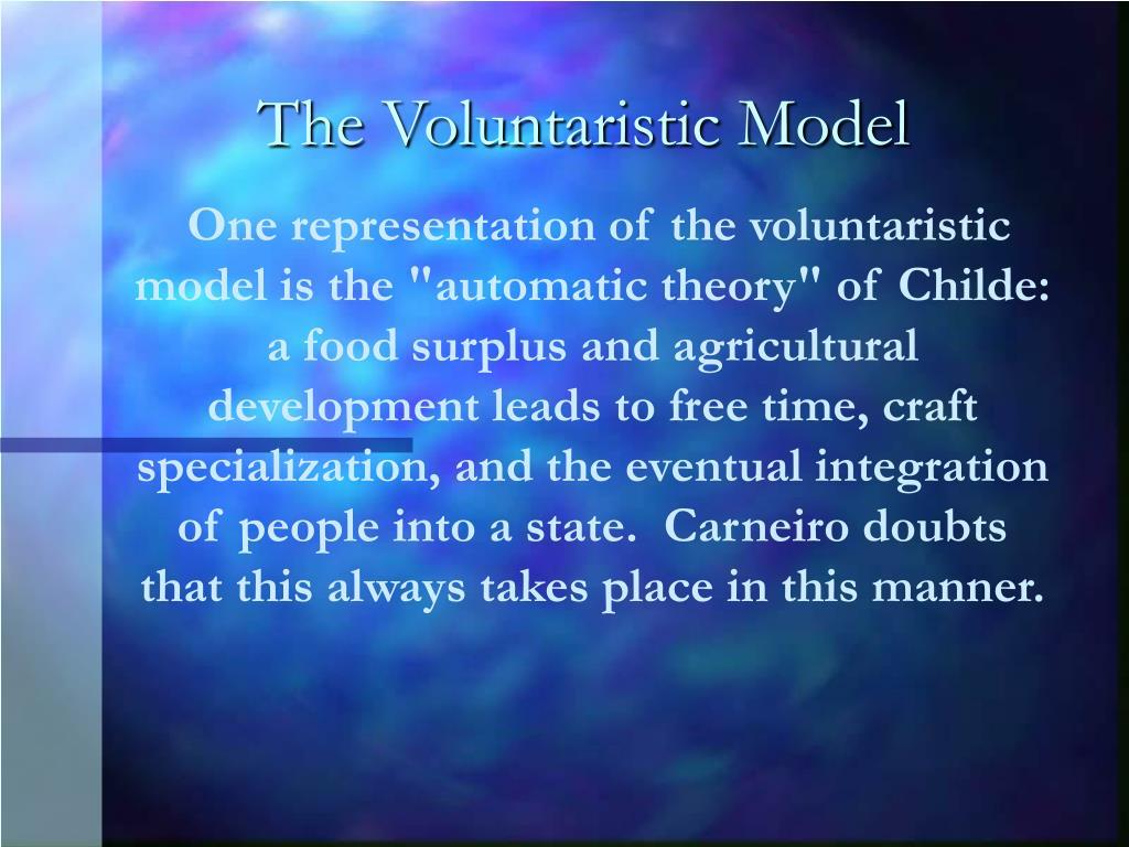 The Voluntaristic Model