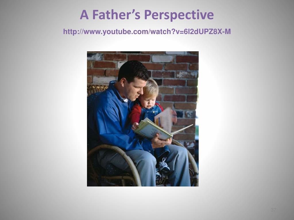 A Father's Perspective