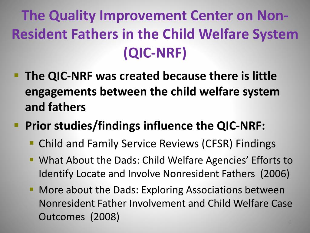 The Quality Improvement Center on Non-Resident Fathers in the Child Welfare System (QIC-NRF)