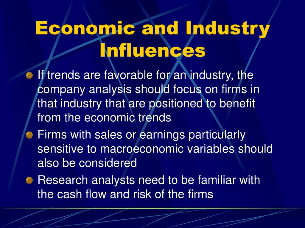 Economic and Industry Influences