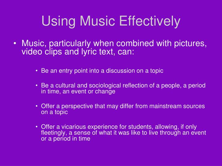 Using music effectively3