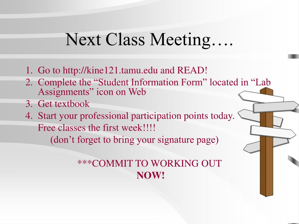 Next Class Meeting….