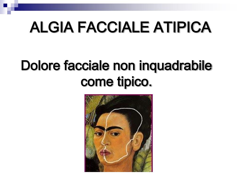 ALGIA FACCIALE ATIPICA