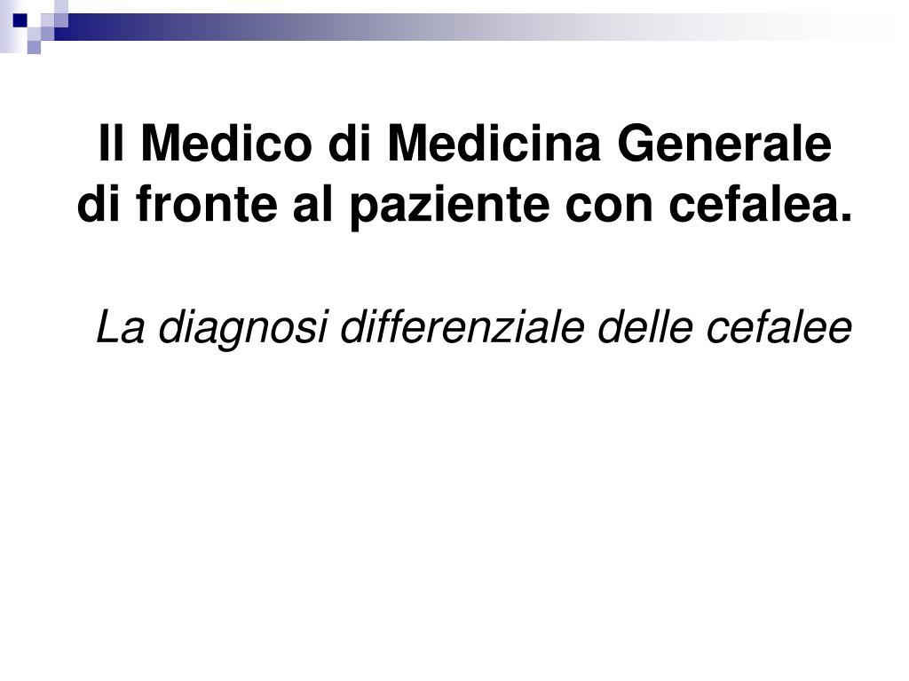 Il Medico di Medicina Generale di fronte al paziente con cefalea.