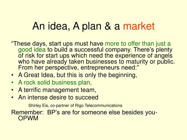 An idea, A plan & a