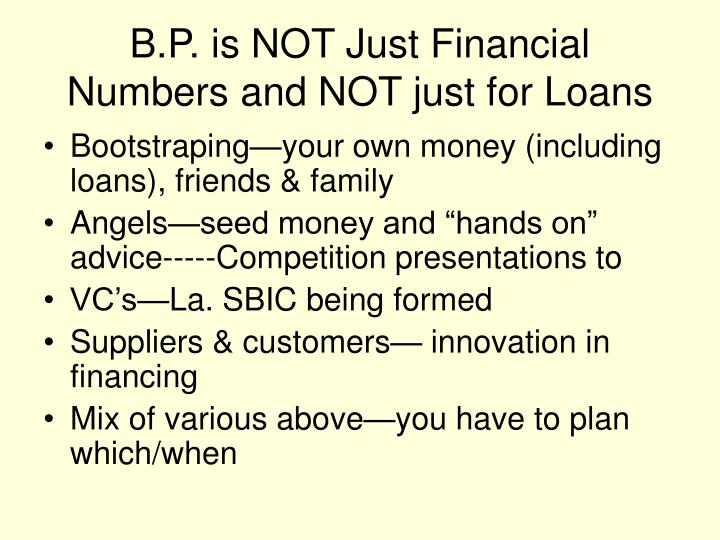 B.P. is NOT Just Financial Numbers and NOT just for Loans