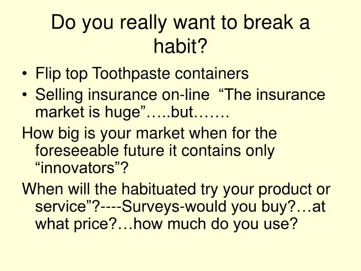 Do you really want to break a habit?