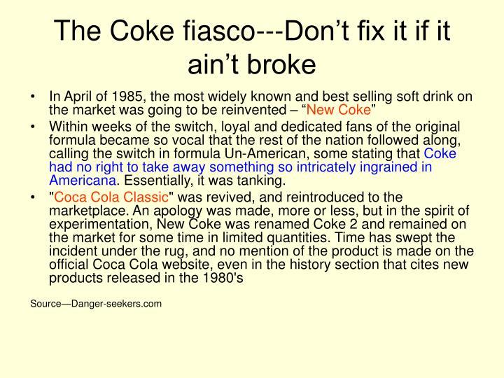 The Coke fiasco---Don't fix it if it ain't broke