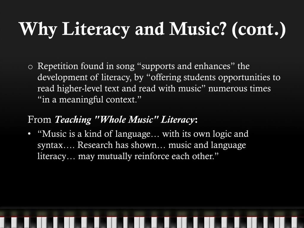 Why Literacy and Music? (cont.)