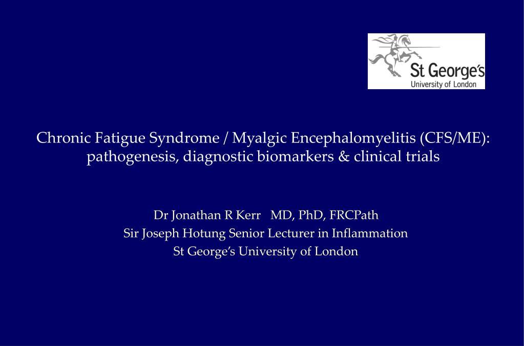 Chronic Fatigue Syndrome / Myalgic Encephalomyelitis (CFS/ME):