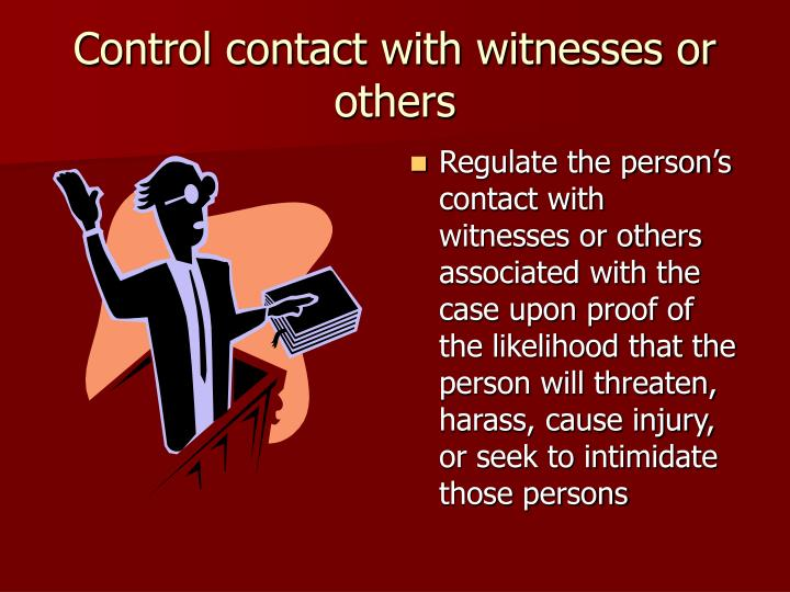 Control contact with witnesses or others