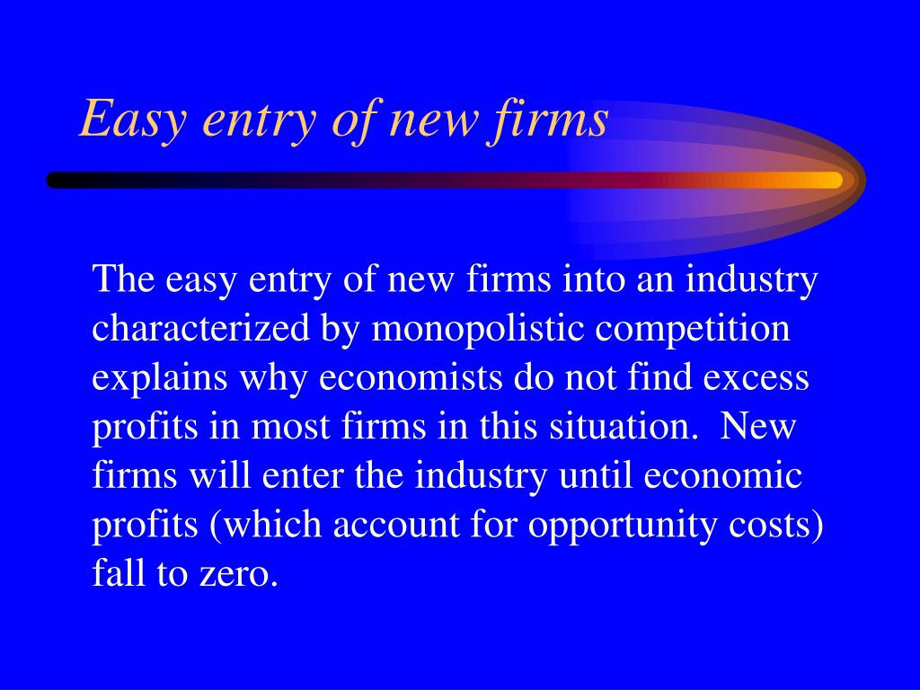 Easy entry of new firms