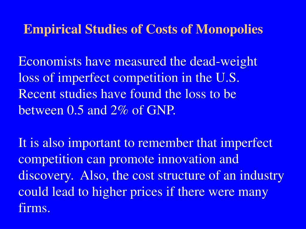 Empirical Studies of Costs of Monopolies
