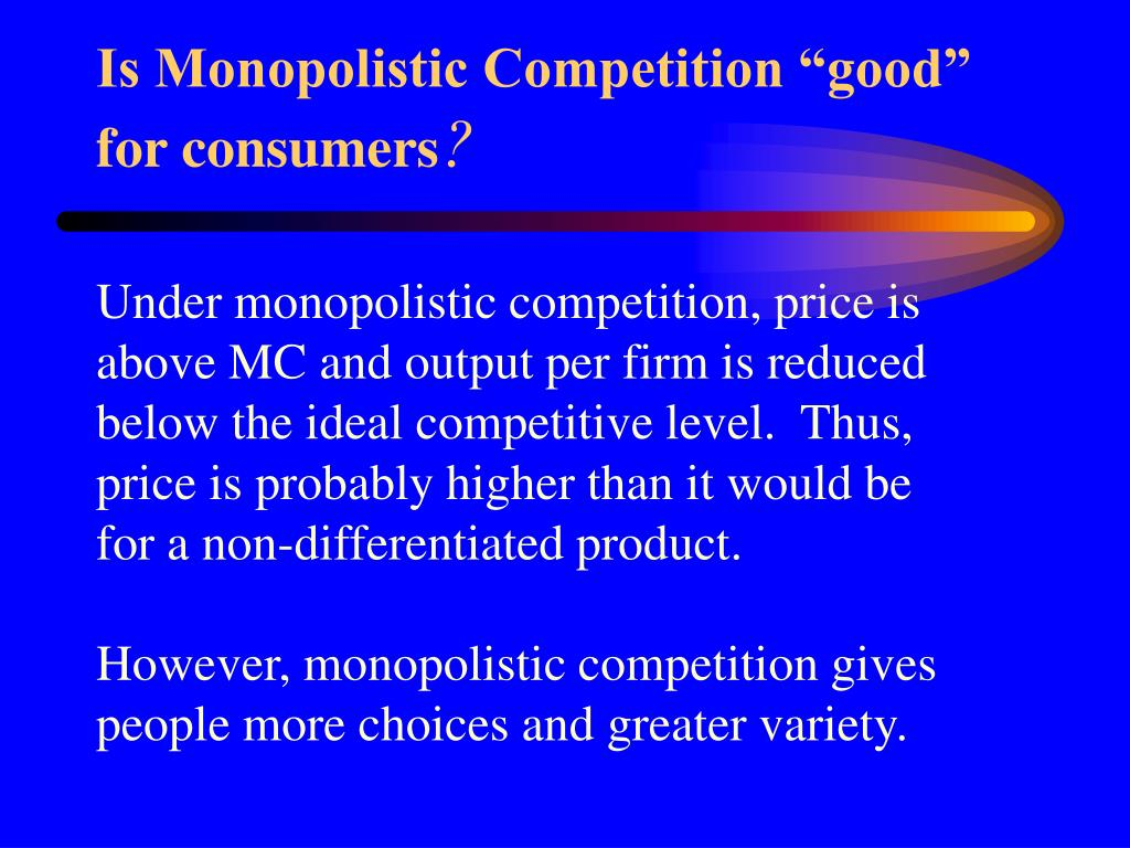 "Is Monopolistic Competition ""good"" for consumers"