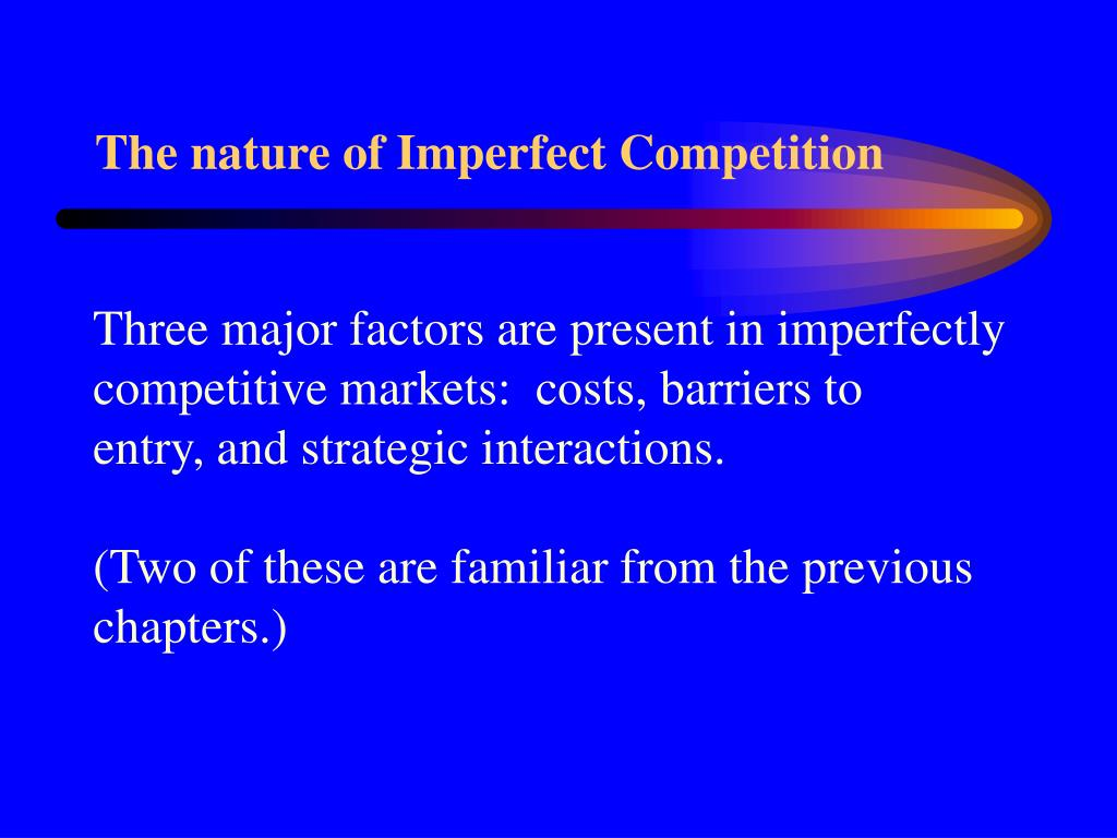 The nature of Imperfect Competition