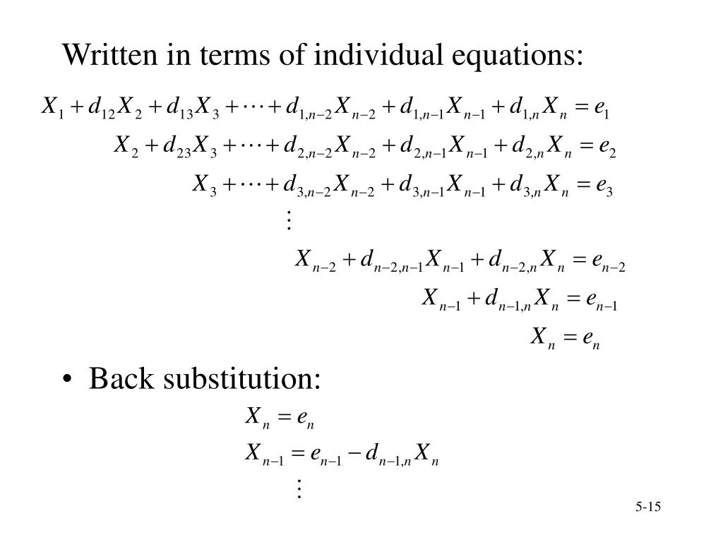 Written in terms of individual equations: