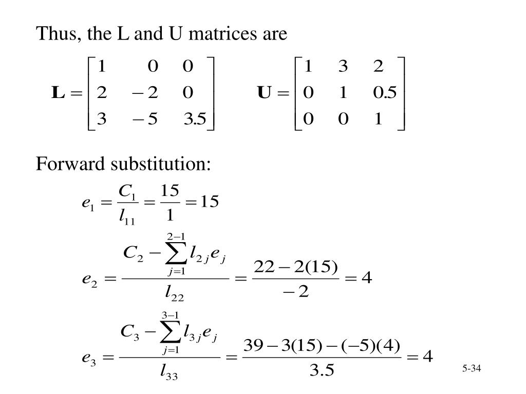 Thus, the L and U matrices are