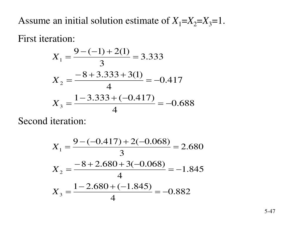 Assume an initial solution estimate of