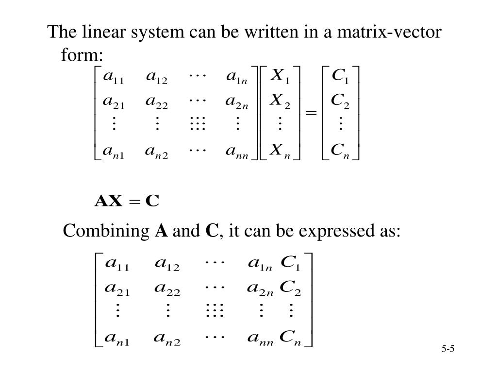 The linear system can be written in a matrix-vector form: