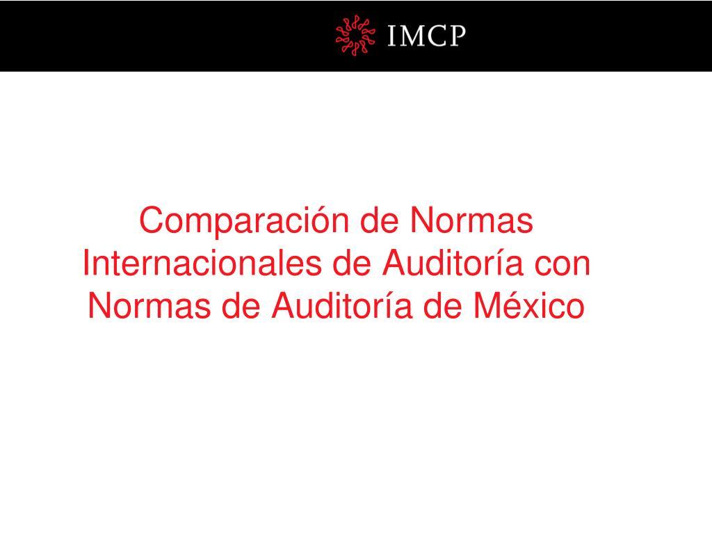 Comparación de Normas Internacionales de Auditoría con Normas de Auditoría de México