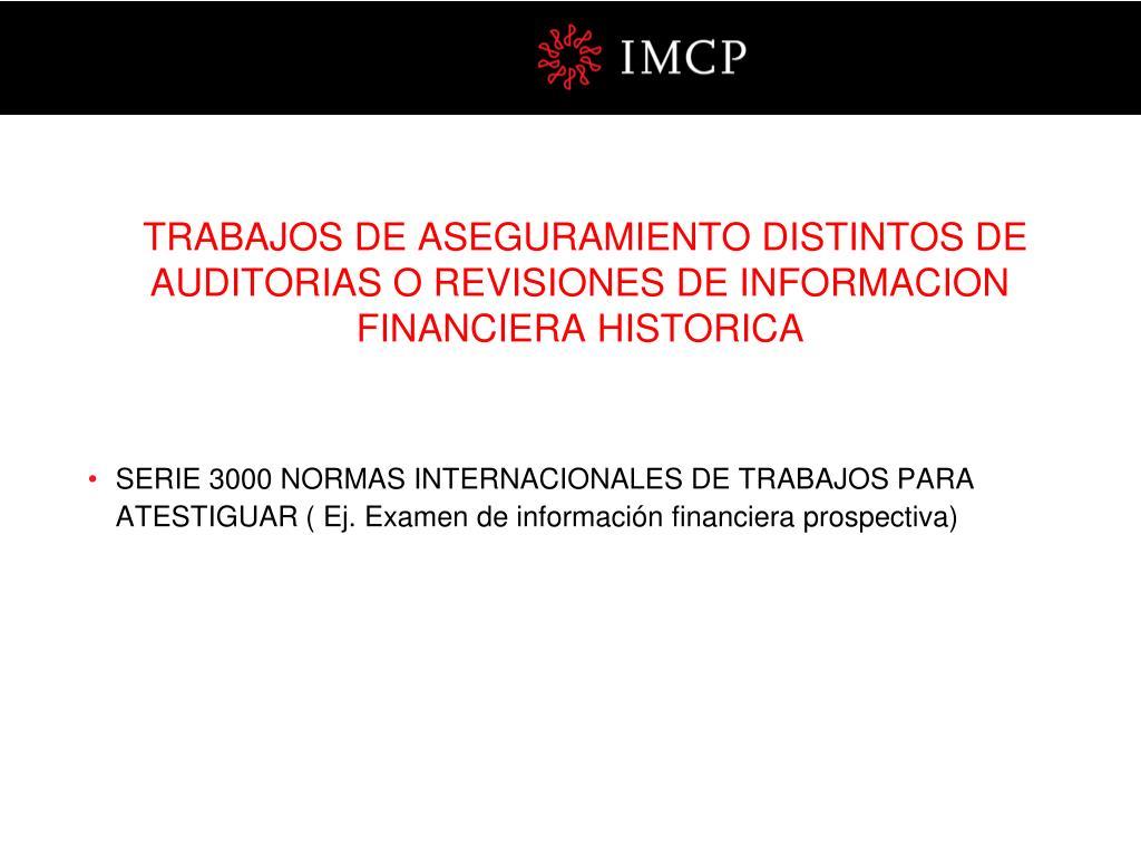 TRABAJOS DE ASEGURAMIENTO DISTINTOS DE AUDITORIAS O REVISIONES DE INFORMACION FINANCIERA HISTORICA