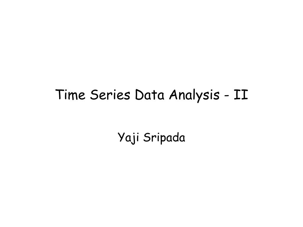 Time Series Data Analysis - II