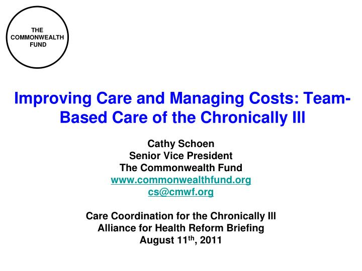 Improving care and managing costs team based care of the chronically ill l.jpg