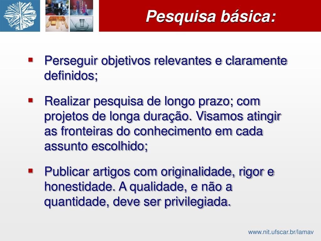 Perseguir objetivos relevantes e claramente definidos;