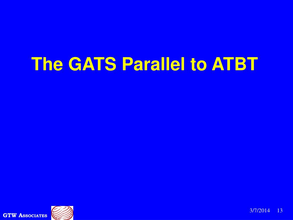 The GATS Parallel to ATBT