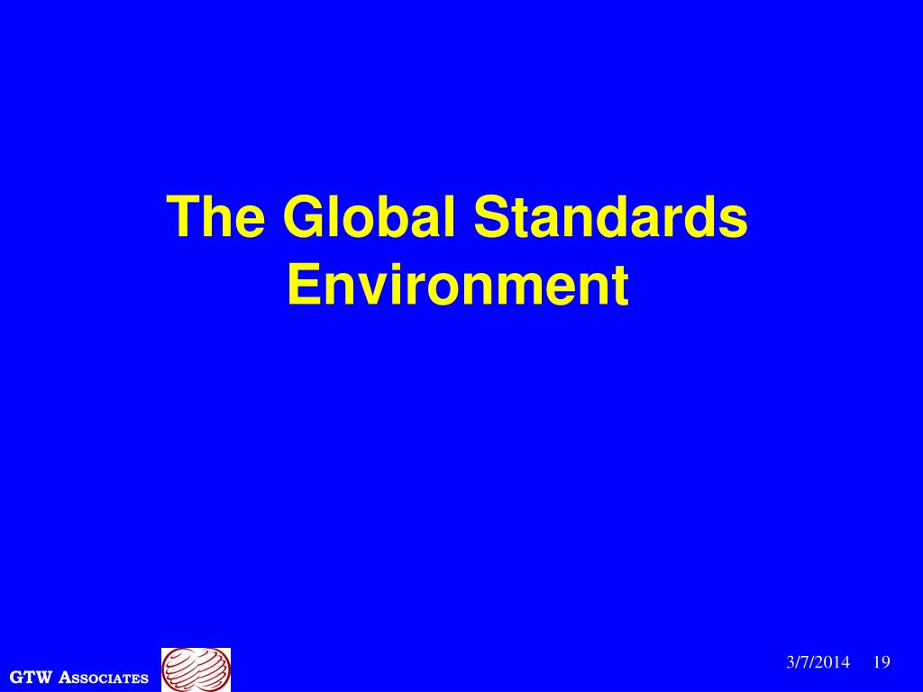 The Global Standards Environment